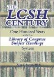 Lcsh Century One Hundred Years With the Library of Congress Subject Headings System