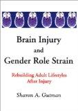 Brain Injury and Gender Role Strain: Rebuilding Adult Lifestyles After Injury