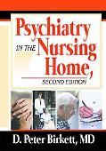 Psychiatry in the Nursing Home