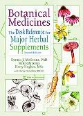 Botanical Medicines The Desk Reference for Major Herbal Supplements