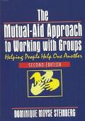 Mutual-Aid Approach to Working With Groups Helping People Help One Another