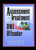 Assessment and Treatment of the Dwi Offender