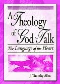 Theology of God-Talk The Language of the Heart