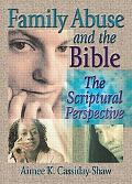 Family Abuse and the Bible The Scriptural Perspective