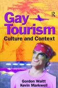 Gay Tourism Culture And Context
