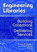 Engineering Libraries Building Collections and Delivering Services