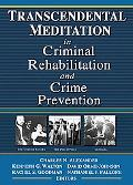 Transcendental Meditation in Criminal Rehabilitation and Crime Prevention