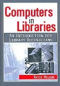 Computers in Libraries An Introduction for Library Technicians