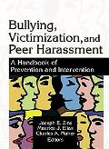 Bullying, Victimization, And Peer Harassment A Handbook of Prevention And Intervention