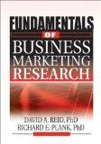 Fundamentals of Business Marketing Research (The Foundation Series in Business Marketing)