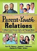 Parent-Youth Relations Cultural And Cross-cultural Perspectives