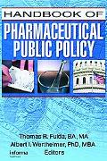 Handbook of Pharmaceutical Public Policy
