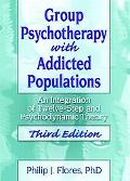 Group Psychotherapy with Addicted Populations
