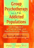Group Psychotherapy With Addicted Populations An Integration of Twelve-Step and Psychodynami...