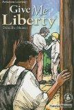 Give Me Liberty (Cover-to-Cover Books: Historical Moments)