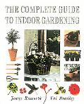 The Complete Guide to Indoor Gardening - Jenny Raworth - Hardcover - 1 ED