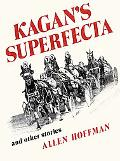 Kagan's Superfecta And Other Stories