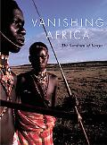 Vanishing Africa: The Samburu of Kenya
