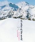 Ski Atlas of the World: The Complete Reference to the Best Resorts
