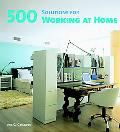 500 Solutions for Working at Home