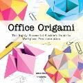 Office Origami The Highly Successful Slacker's Guide To Workplace Procrastination