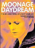 Moonage Daydream The Life And Times Of Ziggy Stardust