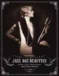 Jazz Age Beauties The Lost Collection of Ziegfeld Photographer Alfred Cheney Johnston