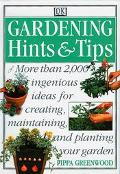 Gardening Hints and Tips: More than 2,000 Ingenious Ideas for Creating, Maintaining and Plan...