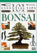 Bonsai (101 Essential Tips Series)