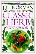 The Classic Herb Cookbook - Jill Norman - Hardcover