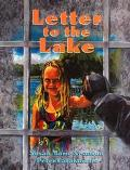 Letter to the Lake - Susan Marie Swanson - Hardcover