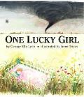 One Lucky Girl - George Ella Lyon - Hardcover