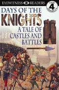 Days of the Knights A Tale of Castles and Battles