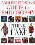Young Person's Guide to Philosophy I Think, Therefore I Am