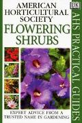 Flowering Shrubs (American Horticultural Society Practical Guide) - Dorling Kindersley Publi...