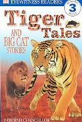 Tiger Tales and Big Cat Stories