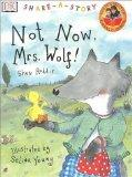 DK Share-a-Story: Not Now, Mrs. Wolf!
