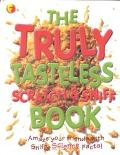 Truly Tasteless Scratch and Sniff Book - Dorling Kindersley Publishing - Board Book - BOARD