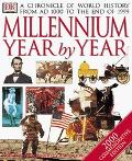 Millennium Year by Year: A Chronicle of World History from Ad 1000 to the Present Day - D K ...