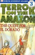 Terror on the Amazon The Quest for El Dorado