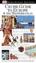 Dk Eyewitness Travel Guides Cruise Guide to Europe and the Mediterranean