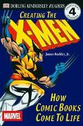 Creating the X-Men How Comic Books Come to Life