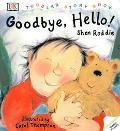 Goodbye, Hello! - Shen Roddie - Paperback - 1 AMER ED