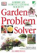 Ahs Garden Problem Solver Practical Solutions to All Your Gardening Problems