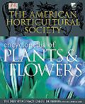 American Horticultural Society Encyclopedia of Plants and Flowers The Definitive Practical G...