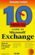 10 Minute Guide to Microsoft Exchange: Master the skills you need in 10 minutes or less - Ga...