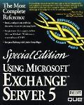 Special Edition Using Microsoft Exchange Server 5 - Mark Kapczynski - Hardcover