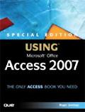 Special Edition Using Microsoft Office Access 2007