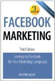 Facebook Marketing: Leveraging Facebook for your marketing campaigns (3rd Edition) (Que Biz-...