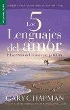 Los 5 lenguajes del amor / The Five love languages: El secreto del amor que perdura / The Se...